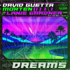 David Guetta & MORTEN - Dreams (feat Lanie Gardner) à découvrir sur Deejaysworld