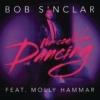 Bob Sinclar - We Could Be Dancing à découvrir sur Deejaysworld