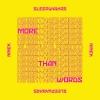 Sleepwalkrs - More Than Words (feat. MNEK)