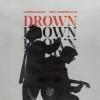 Martin Garrix feat. Clinton Kane - Drown