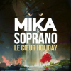 MIKA feat. Soprano - Le Coeur Holiday