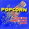 Ummet Ozcan & Steve Aoki & Dzeko - Popcorn