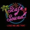 State of Sound - Love Me Like That