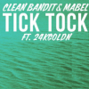 Clean Bandit and Mabel - Tick Tock (feat. 24kGoldn)