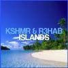 R3HAB & KSHMR - Islands