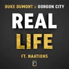 Duke Dumont x Gorgon City - Real Life
