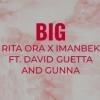 Rita Ora, David Guetta, Imanbek – BIG FT. Gunna