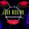 John Modena - Bette Davis Eyes