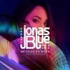 Jonas Blue - We Could Go Back ft. Moelogo